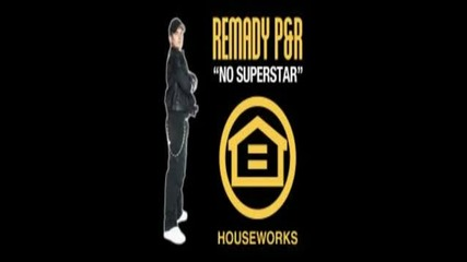 Remady P And R - No Superstar