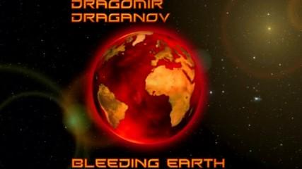 Dragomir Draganov Bleeding Earth album promo