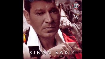Най - добрата песен!! Sinan Sakic - 2002 - Oce moj !!