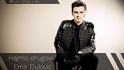 Emir Djulovic Hajmo drugovi Audio 2014.mp4