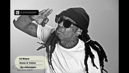 « Н О В О » Lil Wayne - Green & Yellow [ February 2011 ]