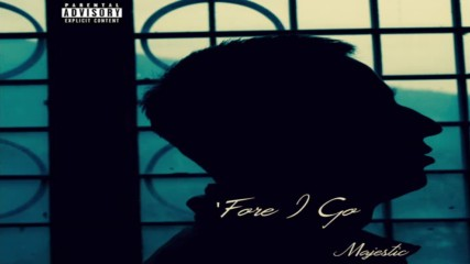 Majestic - 'Fore I Go [audio]