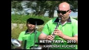 Kamenski Kuchek - Metin Taifa 2010
