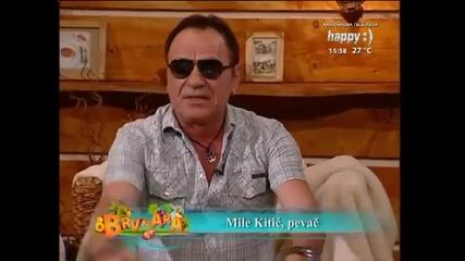 Mile Kitic - Brvnara [04.05.] - (TV Happy 2013)