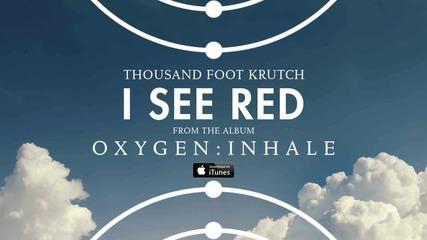 Thousand Foot Krutch - I See Red (bg Subs)