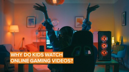 Ever wonder why kids watch so many online gaming videos?