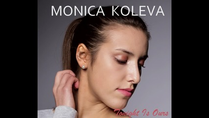 Monica Koleva - Tonight Is Ours (аудио)