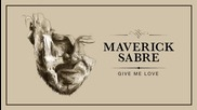 *2015* Maverick Sabre - Give Me Love