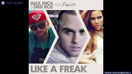 Alex Mica & Drei Ros feat. Evelyn - Like a Freak
