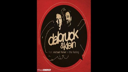 Dabruck And Klein Feat. Michael Feiner - The Feeling (tocadisco Remix)