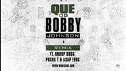 Que. - Og Bobby Johnson ft. Snoop Dogg, Pusha T, Asap Ferg [official Remix]