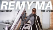 Remy Ma - Wake Me Up Feat. Lil Kim