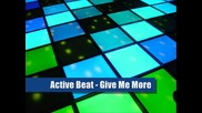 Active Beat - Give Me More