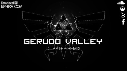 Gerudo Valley Dubstep Remix - Ephixa