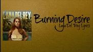 New! Burning Desire - Lana Del Rey + текст