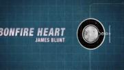 James Blunt - Bonfire Heart (Official Lyric video) (Оfficial video)
