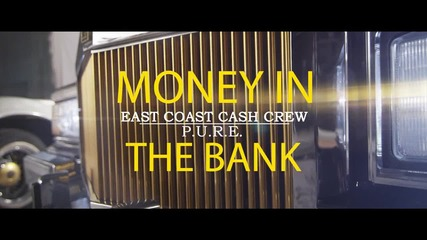 E.C.C.C - Money in The Bank ft. PURE THE MOVEMENT, PEPE & PABLO MILES