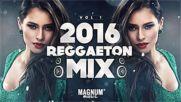 Reggaeton Mix 2016 Vol.1 Daddy Yankee Don Omar Farruko Wisin Yandel J Alvarez Magnum Music