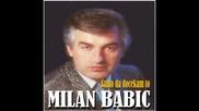 Milan Babic - Samo da docekam to
