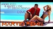 (2012) Ремикс, Andre Rizo Madee Lyne ft Diego Deniva - Dime