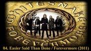 Whitesnake - Easier Said Than Done / Forevermore 2011