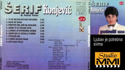 Serif Konjevic i Juzni Vetar - Ljubav je potrebna svima (Audio 1985)