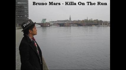 Bruno Mars - Killa On The Run + Превод + Текст