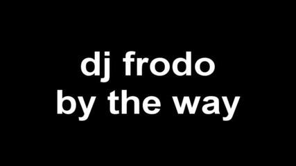 by the way (dj frodo edit) [dubstep remix]