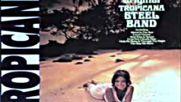 The Original Tropicana Steel Band - Calypso Rock 1975 Instrumental