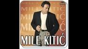 Mile Kitic - Uzivo - Ne Dolazi U Moj San