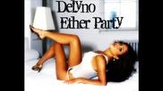 Нечувана! Delyno - Ether Party (original Mix)