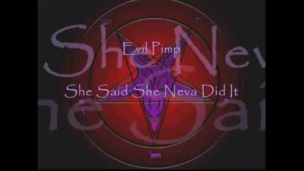Evil Pimp - She Said She Neva Did It