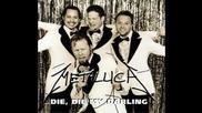 Metallica - Die Die My Darling