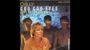 Chilly--goo Goo Eyes-1983
