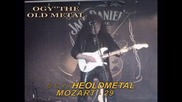 Ogy''the Old Metal' - Mozart 25
