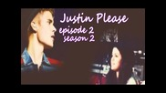 "Justin Please - Episode 2 Season 2 "" Стой зад мен! """