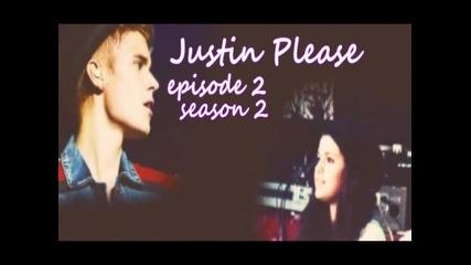 Justin Please - Episode 2 Season 2
