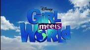Girl Meets World / Момиче Среща Света / Райли в Големия Свят - Сезон 2, Епизод 14