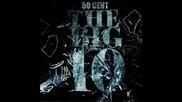 50 Cent- Nah Nah Nah ft. Tony Yayo (the Big 10)