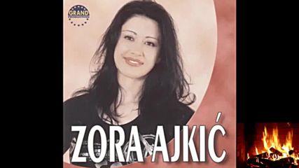 Zora Ajkic - Meni trebas samo ti