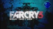 Far Cry 3 Dubstep - Skrillex(make It Bun Dem)
