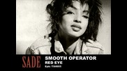 Sade - Smooth Operator/ Red Eye