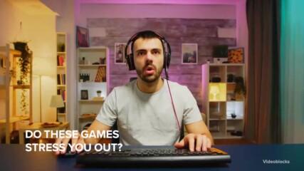 И най-стресиращите видео игри на всички времена са...