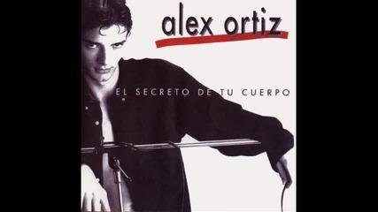 Alex Ortiz - El Secreto De Tu Cuerpo