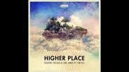 *2015* Dimitri Vegas & Like Mike ft. Ne Yo - Higher Place ( Tujamo remix )