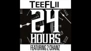 *2014* Tee Flii ft. 2 Chainz - 24 hours