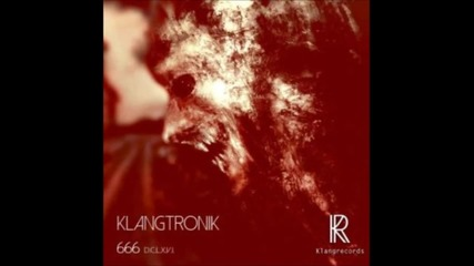 Klangtronik - 666 (paralytic Remix) [klangrecords]