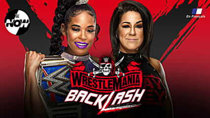 WWE Now en Français: Aperçu de WWE WrestleMania Backlash