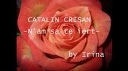 Няма да ти простя... / Catalin Crisan - N-am sa te iert (bg subs)