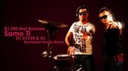 Dj Sns feat Bozznac - Samo Ti (dj Silver & Aj Romanian House Remix)